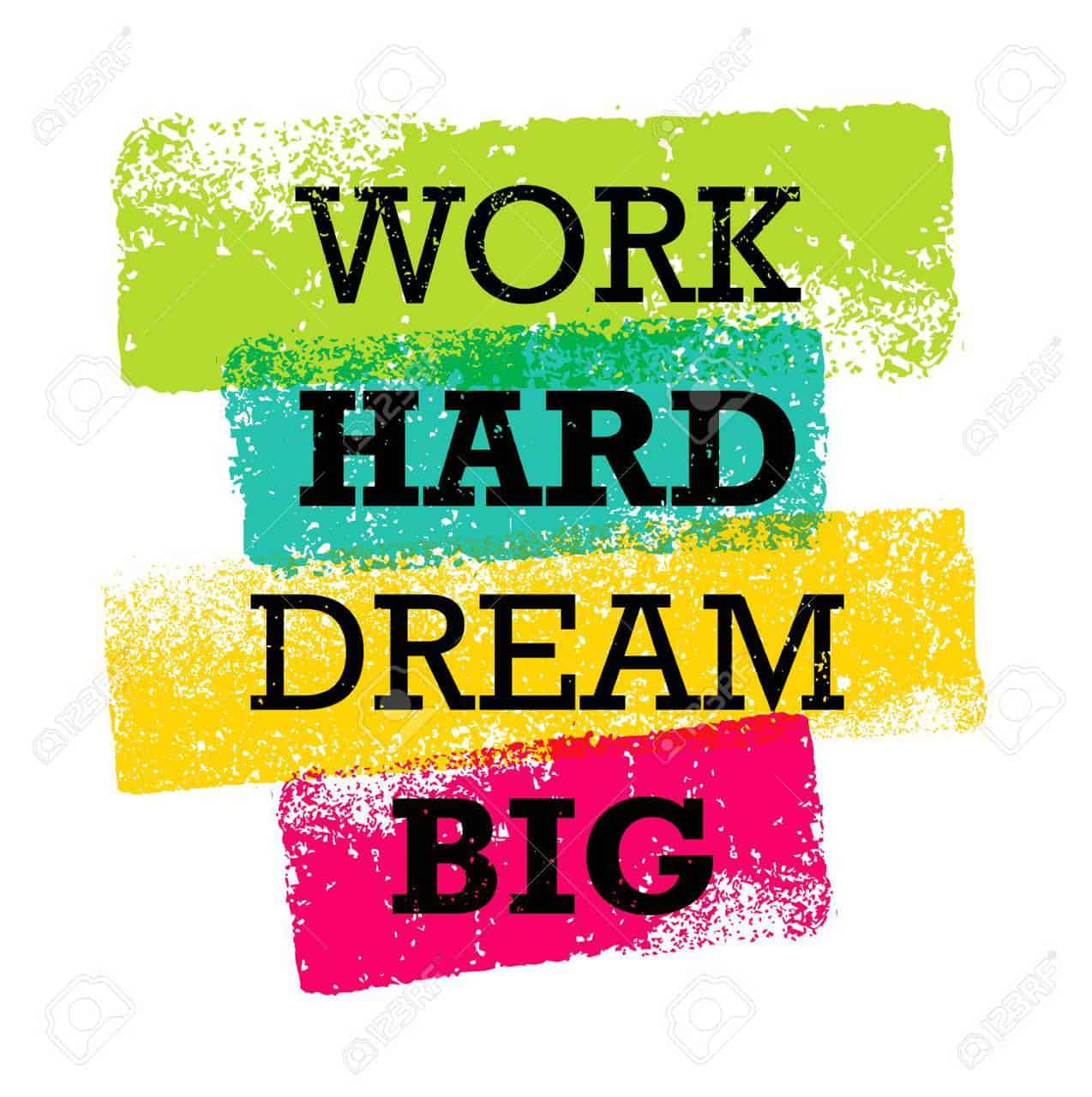Work Hard Dream Big Creative Motivation Quote  Bright Brush Vector Typography Banner Print Concept